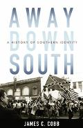 Away Down South A History of Southern Identity
