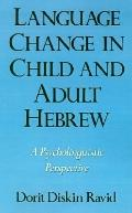 Language Change in Child and Adult Hebrew A Psycholinguistic Perspective
