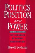 Politics, Position, and Power The Dynamics of Federal Organization