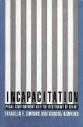 Incapacitation:penal Confinement...