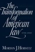 Transformation of American Law 1870-1960 The Crisis of Legal Orthodoxy
