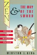 Zen and the Way of the Sword Arming the Samurai Psyche