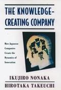 Knowledge-Creating Company How Japanese Companies Create the Dynamics of Innovation