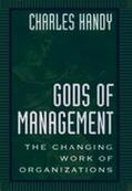 Gods of Management The Changing Work of Organizations