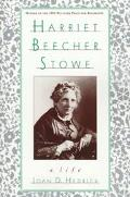 Harriet Beecher Stowe A Life