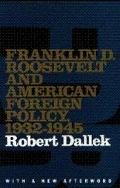 Franklin D. Roosevelt and American Foreign Policy, 1932-1945 With a New Afterword