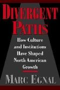 Divergent Paths How Culture and Institutions Have Shaped North American Growth