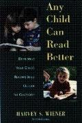 Any Child Can Read Better Developing Your Child's Reading Skills Outside the Classroom