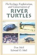 Ecology, Exploitation, and Conservation, of River Turtles