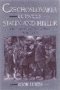 Czechoslovakia Between Stalin and Hitler The Diplomacy of Edvard Benes in the 1930s