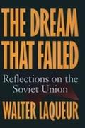 Dream That Failed Reflections on the Soviet Union