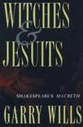 Witches and Jesuits Shakespeare's Macbeth