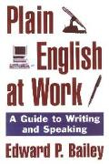 Plain English at Work A Guide to Writing and Speaking