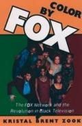 Color by Fox The Fox Network and the Revolution in Black Television