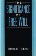 Significance of Free Will