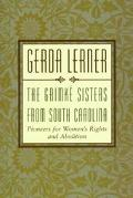 Grimke Sisters from South Carolina Pioneers for Women's Rights and Abolition