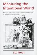 Measuring the Intentional World Realism, Naturalism, and Quantitative Methods in the Behavio...