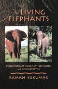 Living Elephants Evolutionary Ecology, Behavior, and Conservation