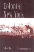 Colonial New York A History