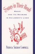 Songs in Their Heads Music and Its Meaning in Children's Lives