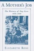 Mother's Job The History of Day Care, 1890-1960