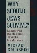 Why Should Jews Survive? Looking Past the Holocaust Toward a Jewish Future