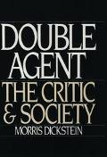 Double Agent The Critic and Society