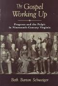 Gospel Working Up Progress and the Pulpit in Nineteenth Century Virginia