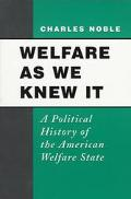 Welfare As We Knew It A Political History of the American Welfare State