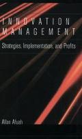 Innovation Management Strategies, Implementation, and Profits