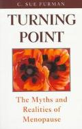 Turning Point The Myths and Realities of Menopause