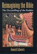 Reimagining the Bible The Storytelling of the Rabbis