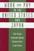 Work and Pay in the United States and Japan: Employment and Pay Systems in Japan and the Uni...