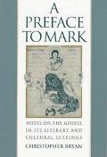 Preface to Mark Notes on the Gospel in Its Literary and Cultural Settings