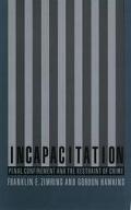 Incapacitation Penal Confinement and the Restraint of Crime