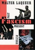 Fascism Past, Present, Future