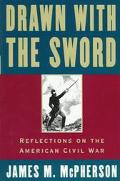 Drawn With the Sword Reflections on the American Civil War