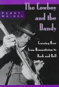 Cowboy and the Dandy Crossing over from Romanticism to Rock and Roll