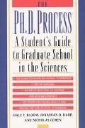 Ph.D. Process A Student's Guide to Graduate School in the Sciences
