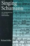 Singing Schumann An Interpretive Guide for Performers