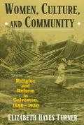 Women, Culture and Community Religion and Reform in Galveston, 1880-1920