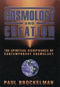 Cosmology and Creation The Spiritual Significance of Contemporary Cosmology