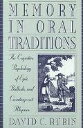 Memory in Oral Traditions The Cognitive Psychology of Epic, Ballads, and Counting-Out Rhymes