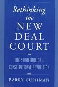 Rethinking the New Deal Court The Structure of a Constitutional Revolution