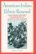 American Indian Ethnic Renewal Red Power and the Resurgence of Identity and Culture