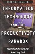 Information Technology and the Productivity Paradox The Search for Value