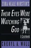 Zora Neale Hurston's Their Eyes Were Watching God A Casebook