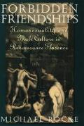 Forbidden Friendships Homosexuality and Male Culture in Renaissance Florence