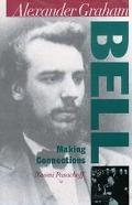 Alexander Graham Bell:making Connect.