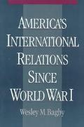 America's International Relations Since World War I